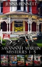 Savannah Martin Mysteries 1-5 ebook by Jenna Bennett