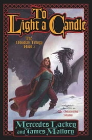 To Light a Candle - The Obsidian Trilogy, Book Two ebook by Mercedes Lackey, James Mallory