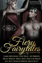 Fiery Fairy Tales ebook by Nicole Morgan, Laura Greenwood, Jan Springer,...