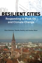 Resilient Cities ebook by Timothy Beatley,Peter Newman,Heather M. Boyer