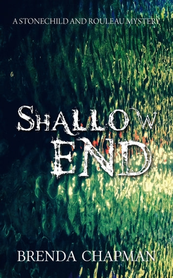 Shallow End - A Stonechild and Rouleau Mystery ebook by Brenda Chapman
