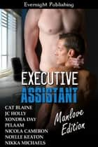 Executive Assistant: Manlove Edition ebook by Cat Blaine