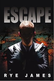 Escape ebook by Rye James