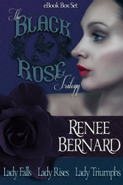 Black Rose Trilogy Box Set ebook by Renee Bernard