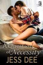A Question of Necessity ebook by
