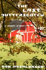 The Last Butterscotch ebook by Dan Absalonson