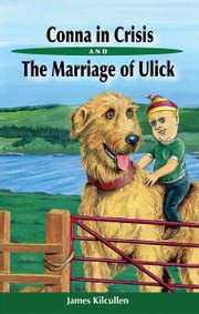 Conna in Crisis & The Marriage of Ulick ebook by James Kilcullen
