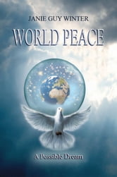 World Peace - A Possible Dream ebook by Janie Guy Winter