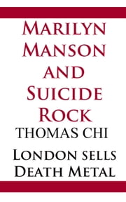 Marilyn Manson and Suicide Rock ebook by Thomas Chi