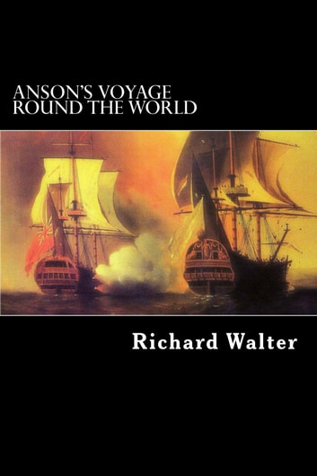 Anson's Voyage Round the World ebook by Richard Walter