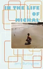 In The Life Of Michal ebook by Jerry Burlingame