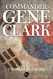 Commander Gene Clark ebook by Thomas Fleming