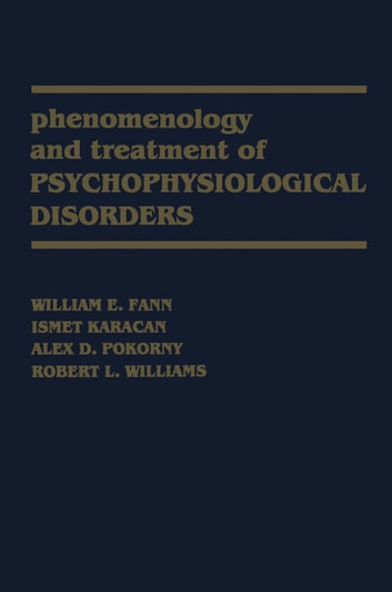 Phenomenology and Treatment of Psychophysiological Disorders ebook by