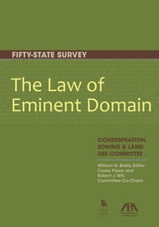 The Law of Eminent Domain - Fifty-State Survey ebook by William G. Blake,J. Casey Pipes,Robert J. Will