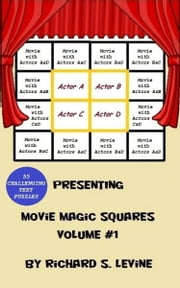 Movie Magic Squares: Volume 1 ebook by Richard S. Levine