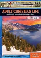 Adult Christian Life - 1st Quarter 2017 ebook by R.H. Boyd Publishing Corp.