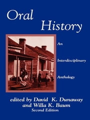 Oral History - An Interdisciplinary Anthology ebook by David K. Dunaway,Willa K. Baum