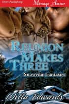 Reunion Makes Three ebook by Willa Edwards