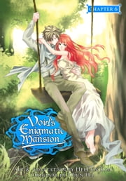Void's Enigmatic Mansion, Chapter 6 ebook by HeeEun Kim, JiEun Ha