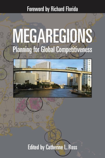 Megaregions - Planning for Global Competitiveness ebook by Catherine Ross,Adjo A. Amekudzi,Tridib Banerjee,Jason Barringer,Scott Cmapbell,Cheryl K. Contant