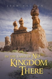 In the Land of No Kingdom There ebook by Jean Vaughn