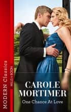 One Chance at Love ebook by Carole Mortimer