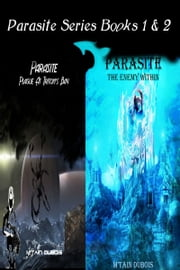 Parasite Series Books 1 & 2 ebook by M'tain Dubois
