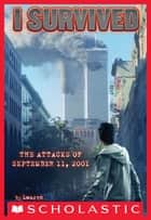 I Survived #6: I Survived the Attacks of September 11th, 2001 eBook by Lauren Tarshis