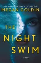 The Night Swim - A Novel eBook by Megan Goldin