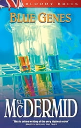 Blue Genes - A Kate Brannigan Mystery ebook by Val McDermid