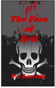 The Face of Evil ebook by P J Lawton