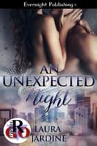 An Unexpected Night ebook by Laura Jardine