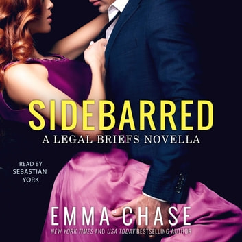 Sidebarred - A Legal Briefs Novella audiobook by Emma Chase