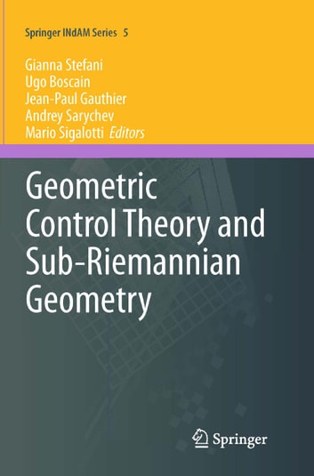 Geometric Control Theory and Sub-Riemannian Geometry ebook by