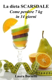 La dieta SCARSDALE: Come perdere 7 kg in 14 giorni ebook by Kobo.Web.Store.Products.Fields.ContributorFieldViewModel