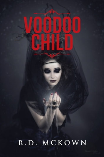 Voodoo Child ebook by R.D. McKown