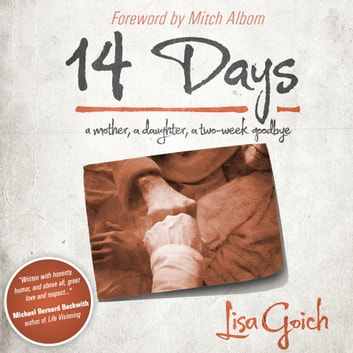 14 Days - A Mother, A Daughter, A Two Week Goodbye ebook by Lisa Goich