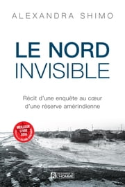 Nord invisible eBook by Alexandra Shimo