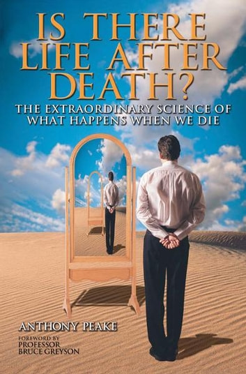 Is There Life After Death? - The Extraordinary Science of What Happens When We Die ebook by Anthony Peake