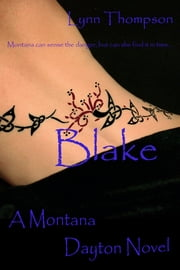 Blake-A Montana Dayton Novel ebook by Lynn Thompson