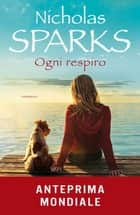 Ogni respiro ebook by Nicholas Sparks