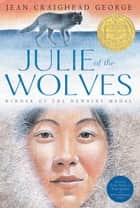 Julie of the Wolves ebook by Jean Craighead George,John Schoenherr