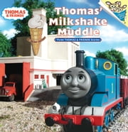 Thomas' Milkshake Muddle (Thomas & Friends) ebook by Rev. W. Awdry,Richard Courtney