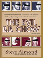 The Evil B.B. Chow and Other Stories ebook by Steve Almond