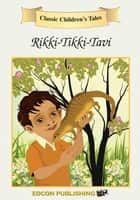 Rikki-Tikki-Tavi: Classic Children's Tales ebook by Imperial Players
