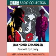 Farewell My Lovely audiobook by Raymond Chandler