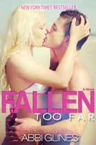Fallen Too Far ebook by Abbi Glines