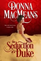 The Seduction of a Duke e-bok by Donna MacMeans