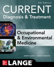 CURRENT Occupational and Environmental Medicine 5/E ebook by LaDou, Joseph