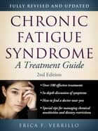 Chronic Fatigue Syndrome: A Treatment Guide, 2nd Edition ebook by Erica Verrillo